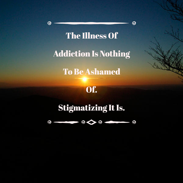 Understanding and Reducing the Stigma of Addiction